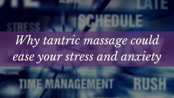 A stress and anxiety poster for tantric massage